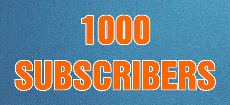 1000 subscribers on YouTube